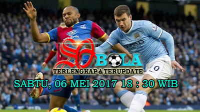 PREDIKSI PERTANDINGAN MANCHESTER CITY VS CRYSTAL PALACE 6 MEI 2017