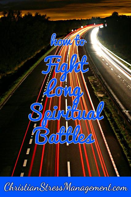 how to fight long spiritual battles
