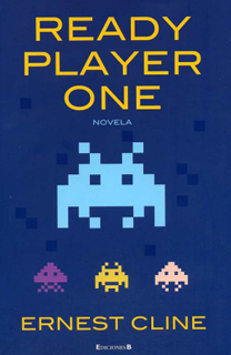 Libro Ready Player One, de Ernest Cline - Cine de Escritor
