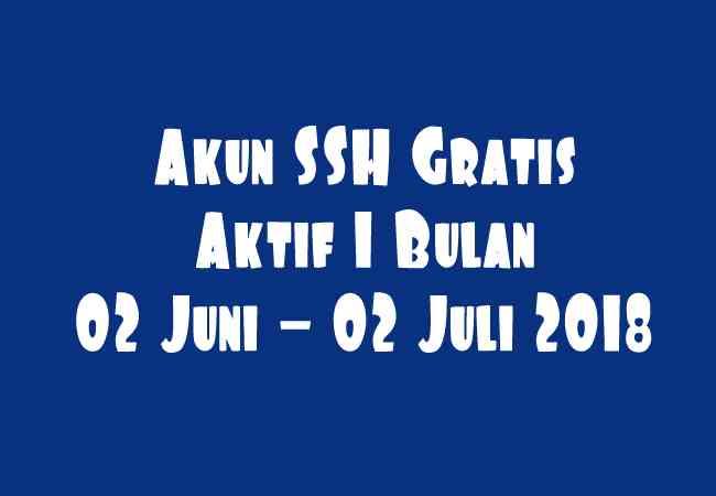 Akun SSH Gratis Aktif 1 Bulan 02 Juni - 02 Juli 2019 Terbaru