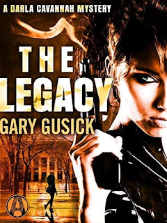 The Legacy: A Darla Cavannah Mystery by Gary Gusick