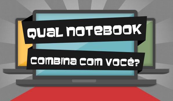 Descubra qual Notebook Combina com Você