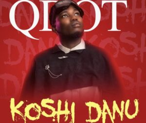 [Music] Qdot – Koshi Danu