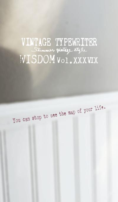 VINTAGE TYPEWRITER WISDOM Vol.XXXVIX