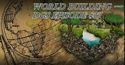 World Building on DGS Podcast #37