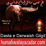 https://www.humaliwalyazadar.com/2018/09/dasta-e-darwaish-gilgit-nohay-2019.html
