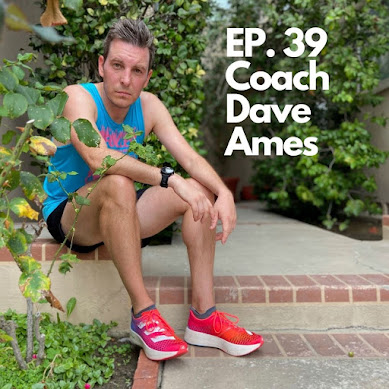 What Makes a Good Running Coach? Featuring Dave Ames - Podcast Episode 39