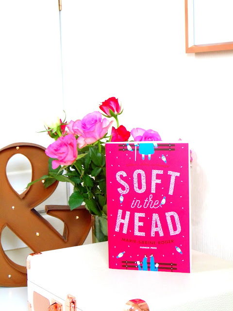 Book Review: Soft In The Head by Marie-Sabine Roger