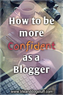 How to Be More Confident as a Blogger.