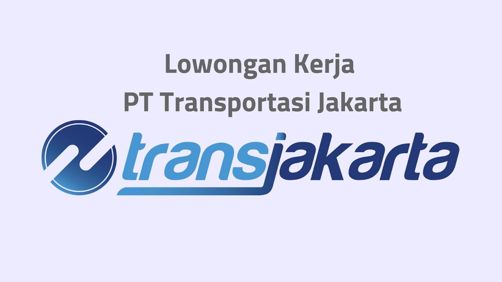 Lowongan Kerja PT Transjakarta