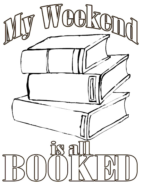 My Weekend is all Booked Free Coloring Page Printable