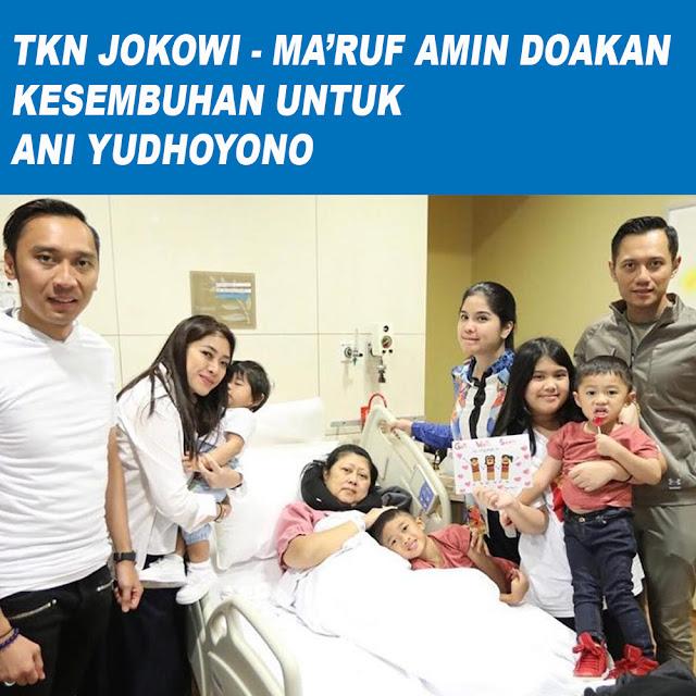 TKN Jokowi - Ma'ruf Amin Doakan Kesembuhan tuk Ani Yudhoyono