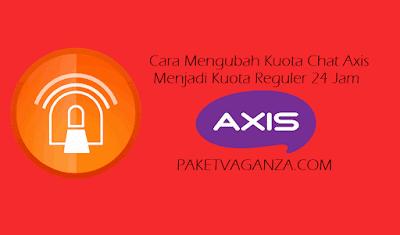 Cara Mengubah Kuota Chat Axis Menjadi Kuota Reguler 24 Jam Terbaru