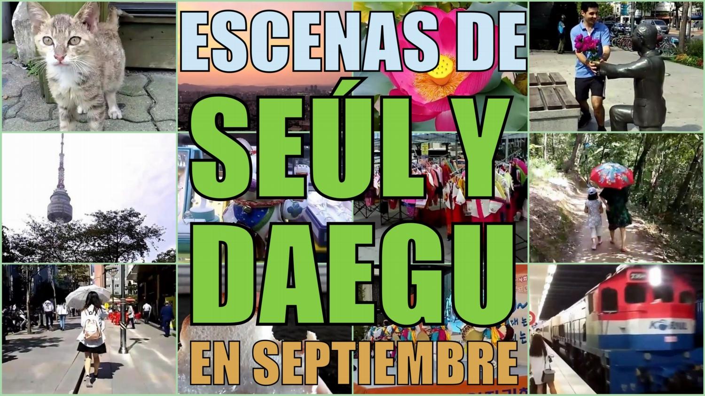 Vídeo con escenas de Seúl y Daegu en septiembre de 2016