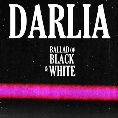 "Darlia Drop new single ""Ballad of Black & White"""