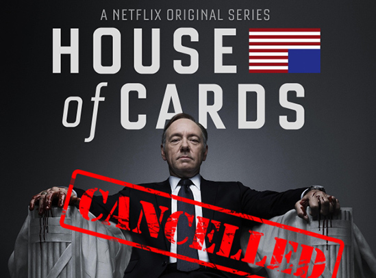 Netflix-cancels-House-of-Cards-web-series,-says-they-are-deeply-in-trouble