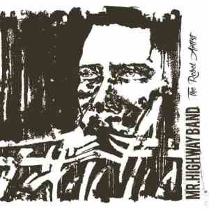Mr. Highway Band  - The rebel artist