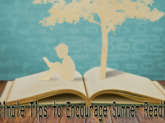 Simple Tips To Encourage Summer Reading
