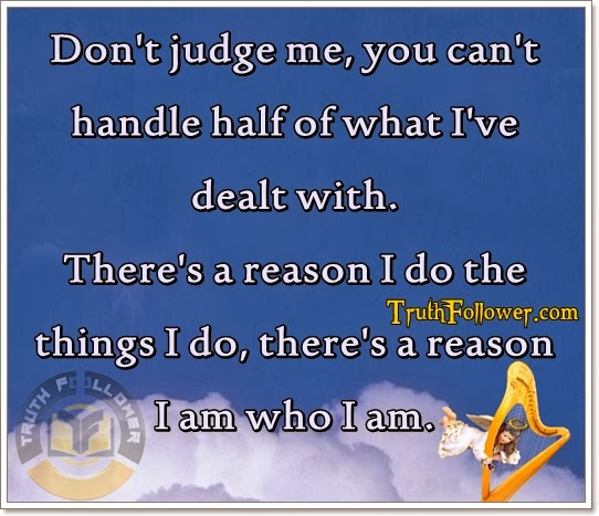 Dont Judge Me Quote And Sayings