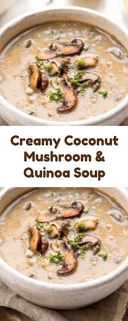 Creamy Coconut Mushroom and Quinoa Soup
