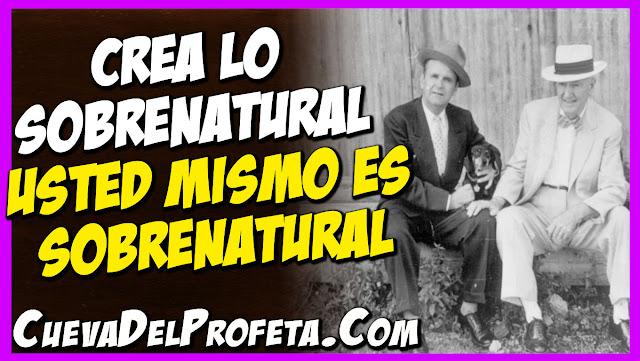 Usted tiene que creer lo sobrenatural porque Usted mismo es sobrenatural - Citas William Marrion Branham Mensajes