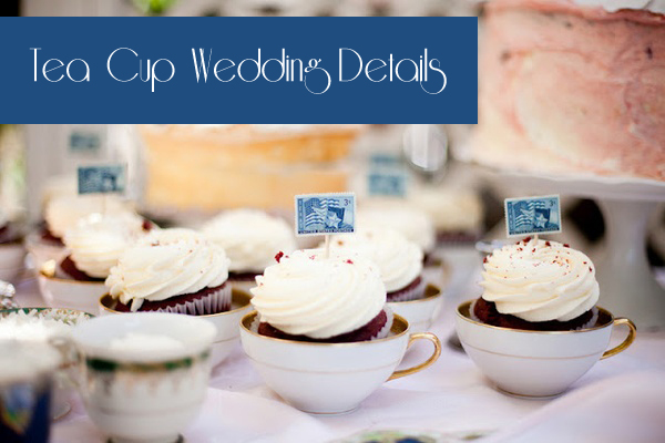 It's in the Details: Tea Cups in your wedding by Oh Lovely Day
