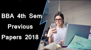 BBA 4th Sem Previous Question Papers 2018 MDU (Maharshi Dayanand University)
