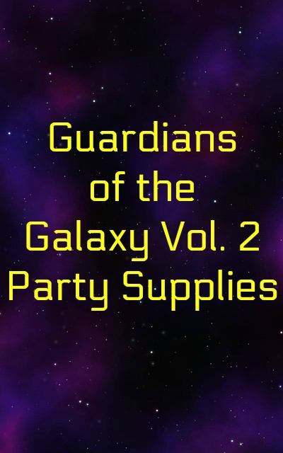 Guardians of the Galaxy Vol. 2 Party Supplies