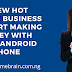3 New Hot Online Business To Start Making Money With Your SmartPhone (with videos and examples)