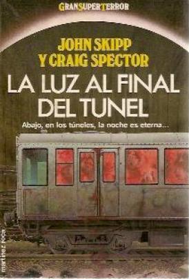 La luz al final del túnel – John Skipp – Craig Spector