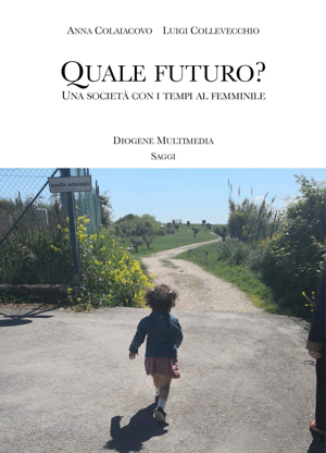 A. Colaiacovo e L. Collevecchio - Quale futuro?