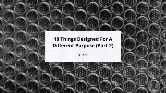 18 Things Designed For A Different Purpose (Part-2)