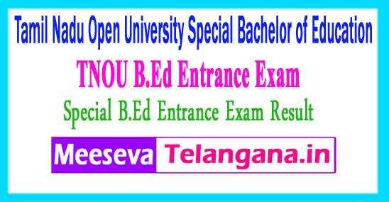 Tamil Nadu Open University Special Bachelor of Education Entrance Exam TNOU B.Ed Sp Ed Result 2018
