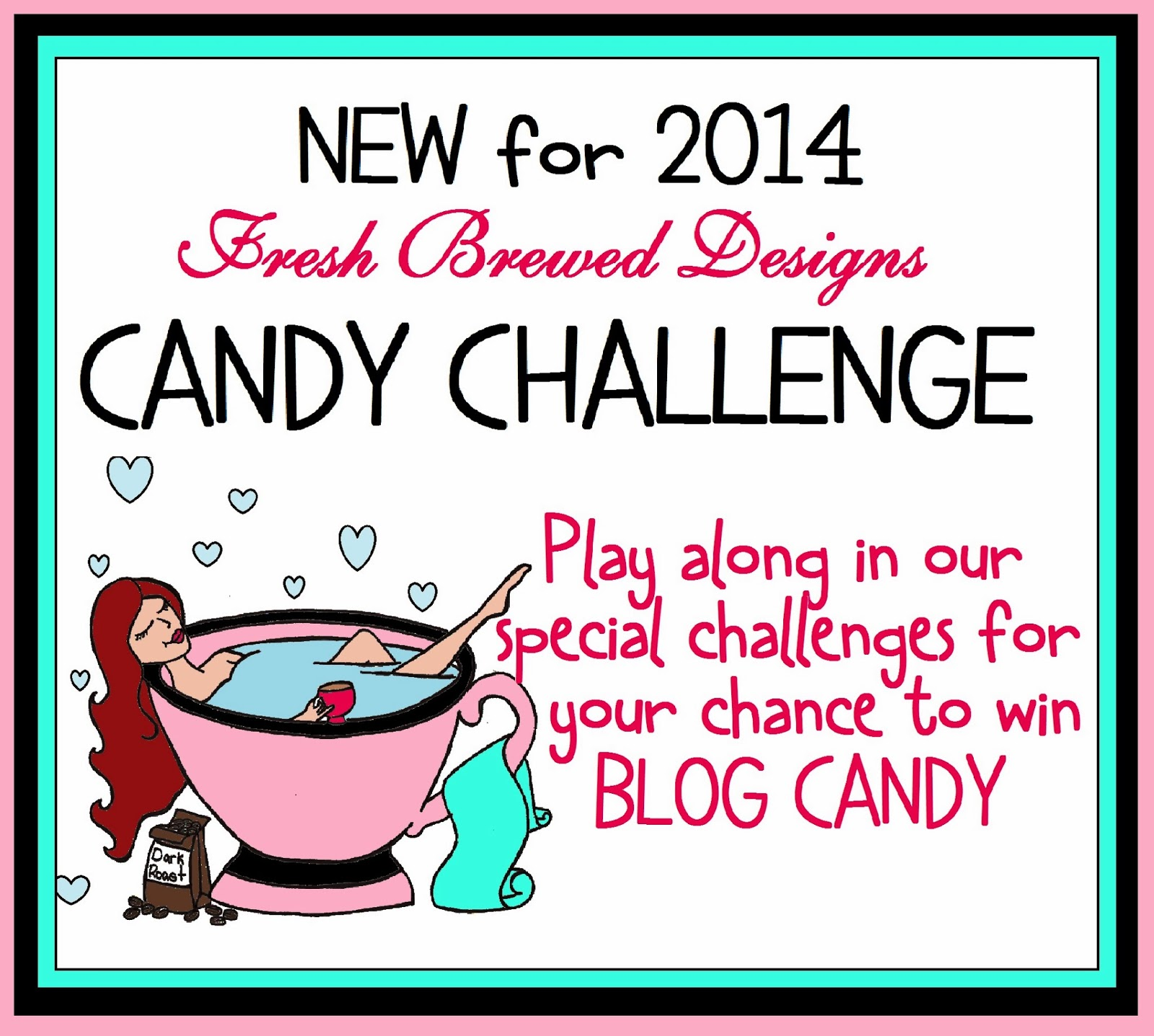 http://freshbreweddesigns.blogspot.ca/2014/02/feb-blog-candy-link-up.html