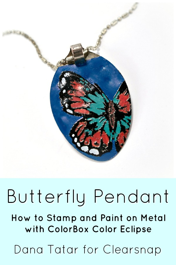 Stamped and Embossed Metal Butterfly Pendant with ColorBox Color Eclipse Tutorial by Dana Tatar for Clearsnap