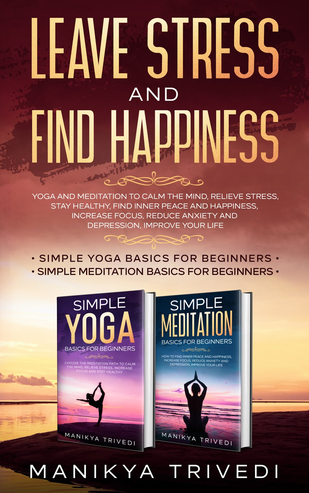 Leave Stress And Find Happiness: Yoga And Meditation To Calm The Mind, Relieve Stress ,Stay Healthy