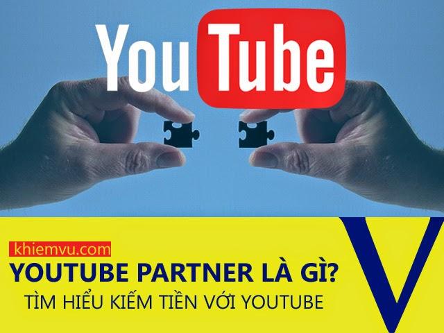 youtube partner là gì? kiếm tiền youutbe partner