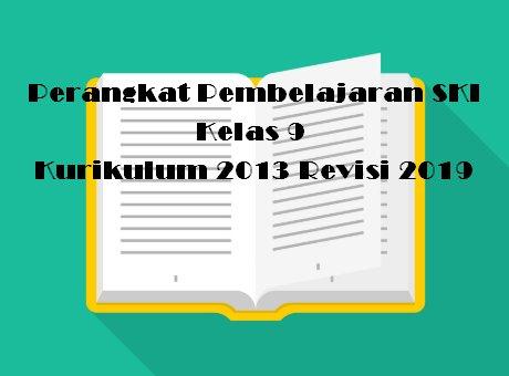 Perangkat Pembelajaran SKI Kelas 9 Kurikulum 2013 Revisi 2019