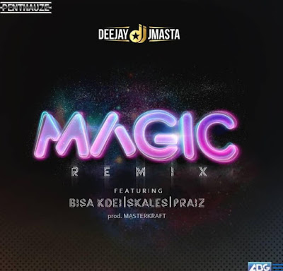 DJ J Masta – Magic (feat. Bisa Kdei, Skales & Praiz) 2018 | Download Mp3