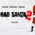 «Bad Santa 2 - Ο Άι Βασίλης είναι πολύ λέρα», Πρεμιέρα: Δεκέμβριος 2016 (trailer)