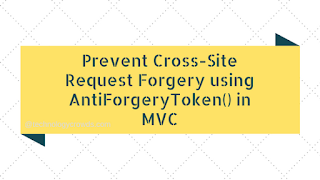 CSRF: Prevent Cross-Site Request Forgery using AntiForgeryToken() in MVC
