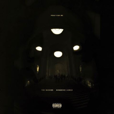 "The Weeknd And Kendrick Lamar Release ""Pray For Me"""