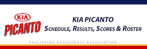 PBA: Kia Picanto Schedule, Results, Scores, Roster