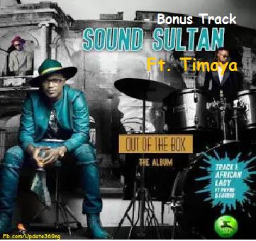 PHOTO:Sound Sultan- Bonus Track ft. Timaya LYRICS