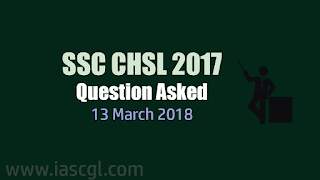 SSC CHSL 2017 | Tier I Question asked on 13th March 2018 - All Shift