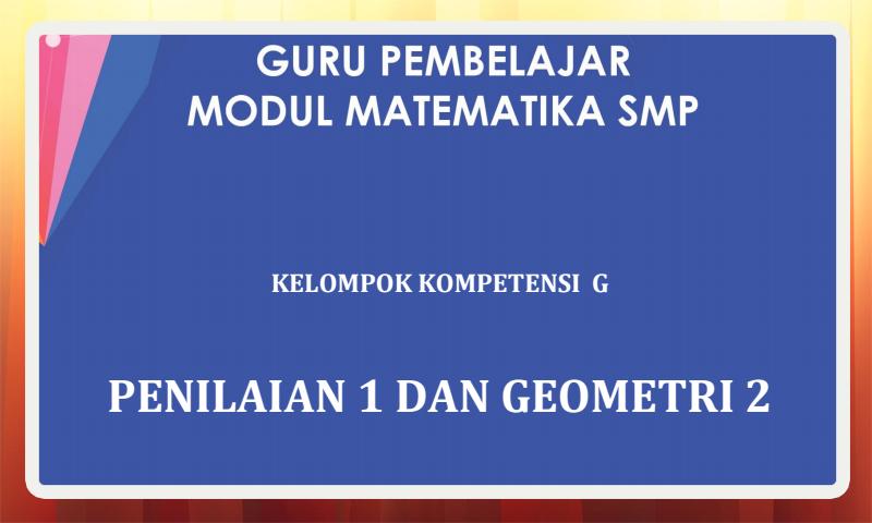 Modul Guru Pembelajar Matematika SMP Kelompok Kompetensi G (KK-G) Download