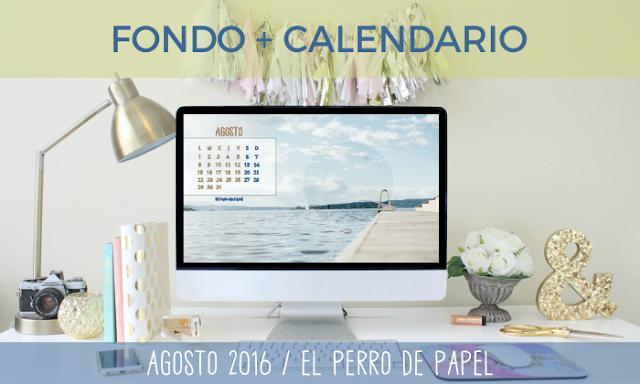 Fondos de pantalla + calendario + planner para Agosto 2016