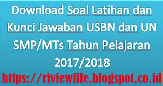 Soal dan Kunci Jawaban USBN & UN SMP /MTs 2018