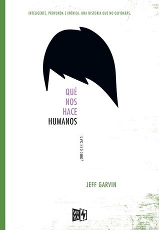 Reseña: Qué nos hace humanos - Jeff Garvin
