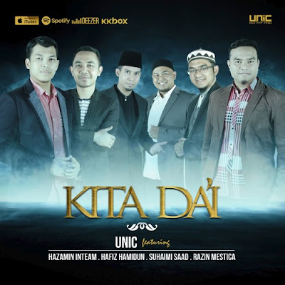 UNIC feat Hazamin Inteam, Hafiz Hamidun, Suhaimi Saad & Razin Mestica - Kita Da'i
